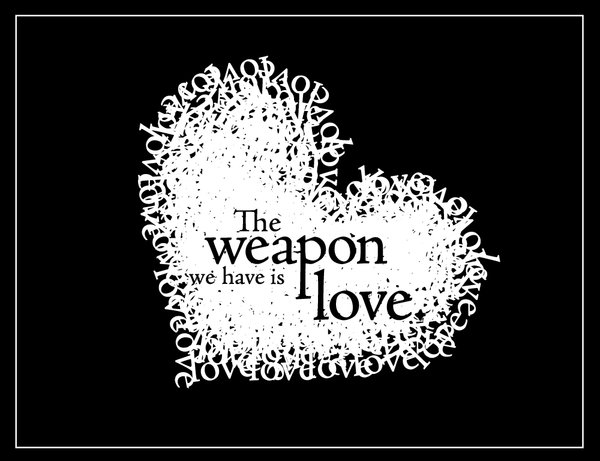 The_weapon_we_have_is_love_by_dark_fairy_76